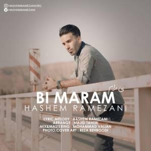 دانلود آهنگ هاشم رمضانی با نام بی مرام