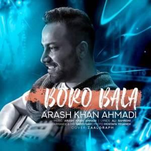 دانلود آهنگ آرش خان احمدی با نام برو بالا