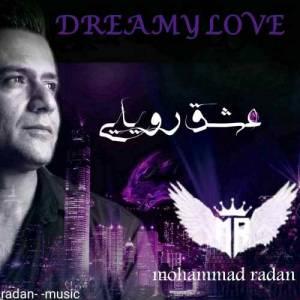 دانلود آهنگ محمد رادان با نام عشق رویایی