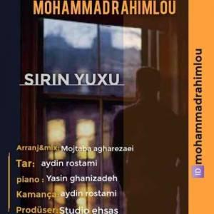 دانلود آهنگ محمد رحیملو با نام شیرین یوخو